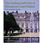 img - for The Gardens and Parks at Hampton Court Palace (Hardback) - Common book / textbook / text book