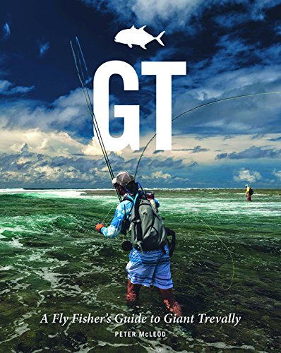 (GT: A Flyfisher's Guide to Giant Trevally)