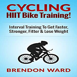 Cycling: HIIT Bike Training! Audiobook