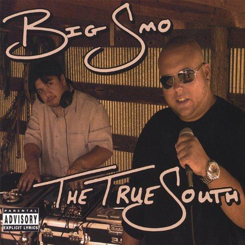 The True South [Explicit] (Big Smo Albums)