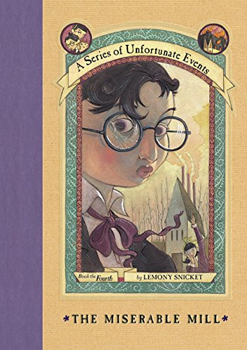 The Miserable Mill (A Series of Unfortunate Events, Book (Neil Patrick Harris As A Child)