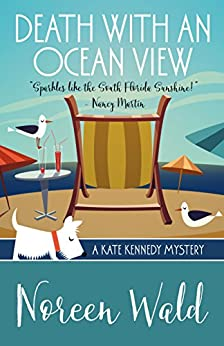 Death With An Ocean View (A Kate Kennedy Mystery Book 1) by [Wald, Noreen]