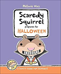 Scaredy Squirrel Prepares for Halloween: A Safety Guide for Scaredies