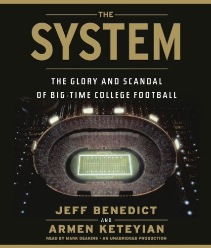 The System: The Glory and Scandal of Big-Time College Football by Brand: Random House Audio