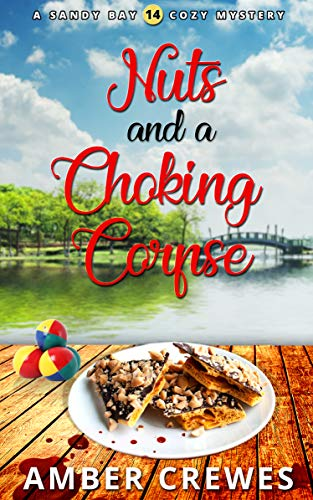 Nuts and a Choking Corpse (Sandy Bay Cozy Mystery Book 14) by [Crewes, Amber]