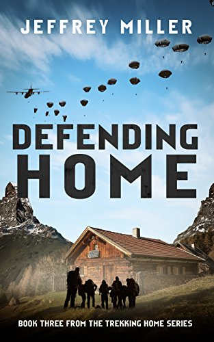 Defending Home: Book Three From The Trekking Home Series by [Miller, Jeffrey]