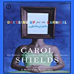 Dressing Up for the Carnival: A Collection of Stories | Carol Shields