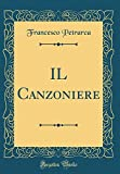 img - for Il Canzoniere (Classic Reprint) (Italian Edition) book / textbook / text book