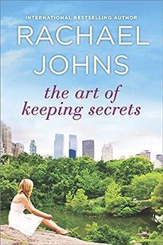 The Art of Keeping Secrets: A Novel by [Johns, Rachael]
