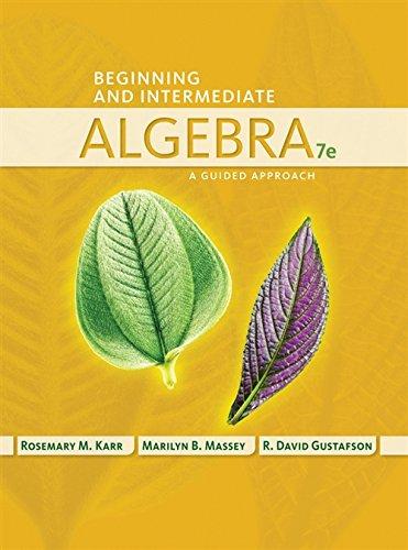 Beginning and Intermediate Algebra: A Guided Approach