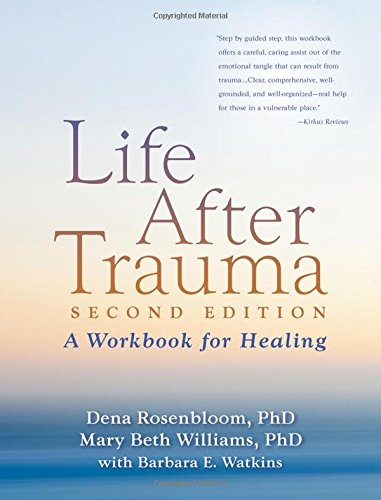 - Life After Trauma, Second Edition: A Workbook for Healing