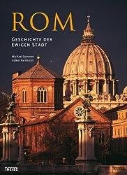 Rom: Geschichte der ewigen Stadt
