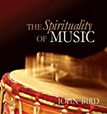 The Spirituality of Music, John Bird, 1896836887