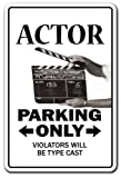 "ACTOR Sign parking actress act tv film theater movies broadway| Indoor/Outdoor | 12"" Tall"