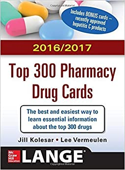 McGraw-Hill's 2016/2017 Top 300 Pharmacy Drug Cards by Jill M. Kolesar (2015-10-08)