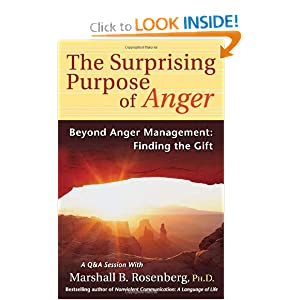 The Surprising Purpose of Anger: Beyond Anger Management: Finding the Gift (Nonviolent Communication Guides) Marshall B. Rosenberg PhD