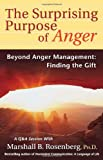 img - for The Surprising Purpose of Anger: Beyond Anger Management: Finding the Gift (Nonviolent Communication Guides) book / textbook / text book