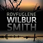 Rovfuglene (The Third Courtney Series 1) | Wilbur Smith