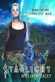 Starlight (The Dark Elf War Book 1) by [Stacey, William]