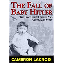 The Fall of Baby Hitler: Sometimes Evil Wears a Diaper