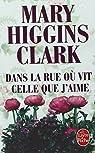 Dans la rue où vit celle que j'aime par Higgins Clark