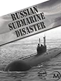Russian Submarine Disaster