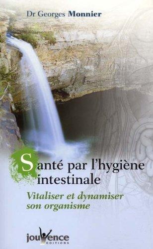 La Santé par l'hygiène intestinale Broché – 24 septembre 2001 Monnier Jouvence 2883532435 Guides pratiques