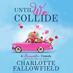 Until We Collide | Charlotte Fallowfield