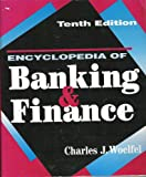 Encyclopedia of Banking and Finance, Charles J. Woelfel, 0786310502