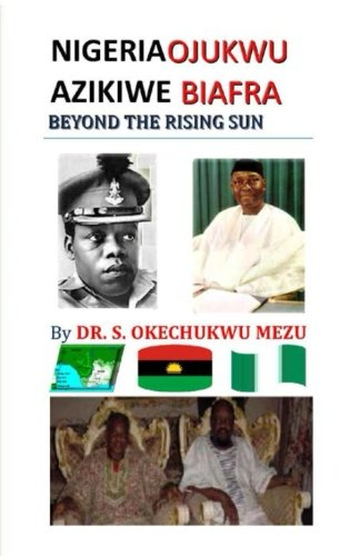 NIGERIA OJUKWU AZIKIWE BIAFRA BEYOND THE RISING SUN pdf epub