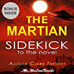 The Martian: A Sidekick to the Andy Weir Novel | WeLoveNovels,Allison Clare Theveny