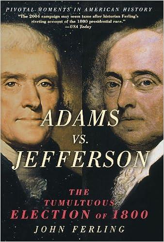 amazon adams vs jefferson the tumultuous election of 1800