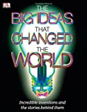 Ideas That Changed the World, Dorling Kindersley Publishing Staff, 0756665310