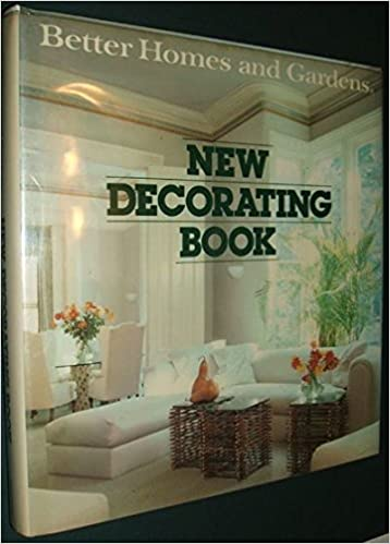 Better Homes and Gardens New Decorating Book: Better Homes and ...