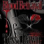 Blood Betrayal: Blood Curse Series, Book 9 | Tessa Dawn