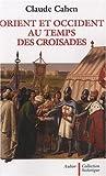Image de Orient et Occident au temps des Croisades (French Edition)