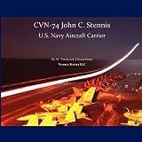 Cvn-74 John C Stennis, U S Navy Aircraft Carrier, W. Frederick Zimmerman, 1934840254