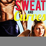 Sweat and Curves: A BBW and Her Trainer   Ellen Dominick