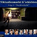 Nachtschicht (Viktualienmarkt G'schichten 2) | Gerhard Acktun