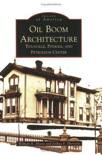 Oil Boom Architecture: Titusville, Pithole, and Petroleum Center (Images of America)