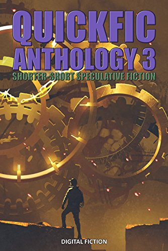 Quickfic Anthology 3: Shorter-Short Speculative Fiction (Quickfic from Digital Fiction)