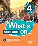 What's on... anglais cycle 4 / 4e - Workbook - éd. 2017: cahier, cahier d'exercices, cahier d'activités, TP