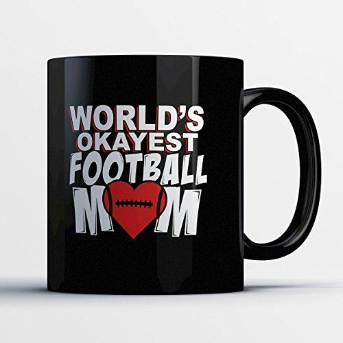 Football Coffee Mug - World's Okayest Football Mom - Funny 11 oz Black Ceramic Tea Cup - Cute and Humorous Football Mom Gifts with Football (Boise State Football Halloween Helmet)