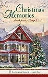 Christmas Memories from Grace Chapel Inn, Guideposts, 0824945077