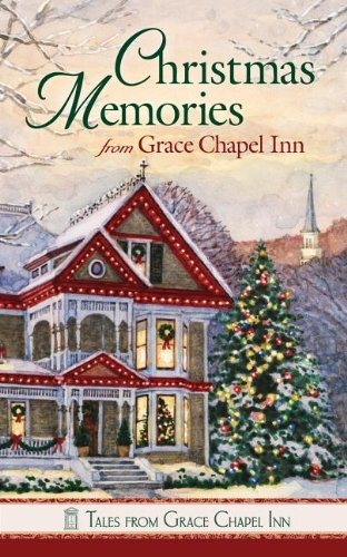 Christmas Memories from Grace Chapel Inn (Tales from Grace Chapel Inn)