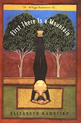 First There is a Mountain: A Yoga Romance
