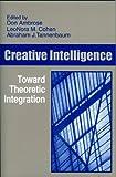 Creative Intelligence : Toward Theoretic Integration, Ambrose, Donald and Runco, Mark A., 1572734655