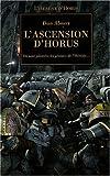 L'Hérésie d'Horus, Tome 1 : L'ascension d'Horus : Où sont plantées les graines de l'Hérésie...