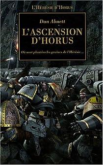 L'Hérésie d'Horus 01 - L'ascension d'Horus : Où sont plantées les graines de l'Hérésie par Abnett