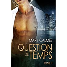 Question de temps tome 1 (Tout vient à point...) (French Edition)